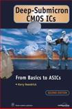 Deep-Submicron CMOS ICs : From Basics to ASICs, Veendrick, Harry, 1461368537