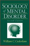 Sociology of Mental Disorder, Cockerham, William C., 0131928538