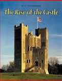 The Rise of the Castle, Thompson, M. W., 0521088534