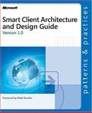 Smart Client Architecture and Design Guide, Microsoft Official Academic Course Staff and Microsoft Corporation Staff, 0735618534