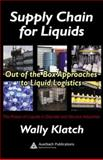 Supply Chain for Liquids : Out of the Box Approaches to Liquid Logistics, Klatch For Olami Inc, Wally, 0849328535