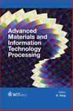 Advanced Materials and Information Technology Processing, G Yang, 1845648536