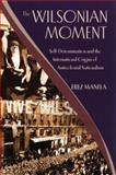 The Wilsonian Moment 1st Edition