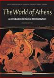 The World of Athens : An Introduction to Classical Athenian Culture, Joint Association of Classical Teachers, 0521698537