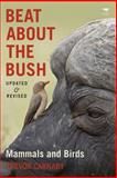 Beat about the Bush : Mammals and Birds, Carnaby, Trevor, 1431408530
