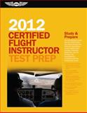 Certified Flight Instructor Test Prep 2012, , 1560278536