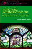 Hong Kong Internment, 1942-1945 : Life in the Japanese Civilian Camp at Stanley, Emerson, Geoffrey Charles, 9888028537