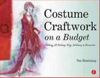 Costume Craftwork on a Budget : Clothing, 3-D Makeup, Wigs, Millinery and Accessories, Huaixiang, Tan, 0240808533
