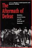 The Aftermath of Defeat : Societies, Armed Forces, and the Challenge of Recovery, , 0300058535