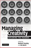 Managing Creativity : Exploring the Paradox, , 0521518539