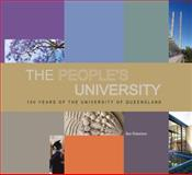 The People's University : 100 Years of the University of Queensland, Robertson, Ben, 0702238538