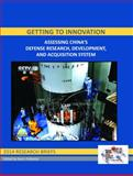 Getting to Innovation : Assessing China's Defense Research, Development, and Acquisition System, Cheung, Tai Ming, 0984708537
