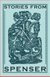 Stories from Spenser, Spenser, Edmund, 1107698537