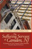 The Suffering Servant of Camden, Nj, Michael Giansiracusa, 1491898534