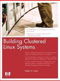 Building Clustered Linux Systems, Lucke, Robert W., 0131448536