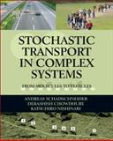 Stochastic Transport in Complex Systems : From Molecules to Vehicles, Chowdhury, Debashish and Nishinari, Katsuhiro, 0444528539