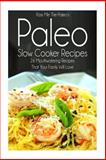 Pass Me the Paleo's Paleo Slow Cooker Recipes, Alison Handley, 1500548537