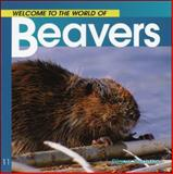 Welcome to the World of Beavers, Diane Swanson, 1551108534