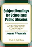 Subject Headings for School and Public Libraries, Joanna F. Fountain, 1563088533