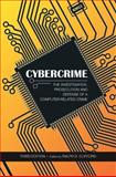 Cybercrime : The Investigation, Prosecution and Defense of a Computer-Related Crime, Ralph D. Clifford, 1594608539