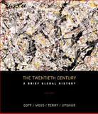 The Twentieth Century : A Brief History, Goff, Richard and Moss, Walter G., 0072348534