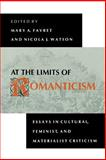 At the Limits of Romanticism : Essays in Cultural, Feminist, and Materialist Criticism, , 025320853X