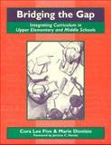 Bridging the Gap : Integrating Curriculum in Upper Elementary and Middle Schools, Five and Dionisio, 043508853X