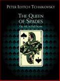 The Queen of Spades, Op. 68, Peter Ilyitch Tchaikovsky, 0486408531