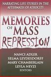 Memories of Mass Repression : Narrating Life Stories in the Aftermath of Atrocity, , 1412808537
