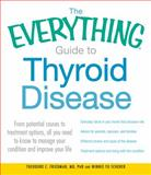 The Everything Guide to Thyroid Disease, Theodore C. Friedman and Winnie Yu Scherer, 1440528535