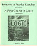 Solutions to Practice Exercises for a First Course in Logic, Carter, K. Codell, 0321298535