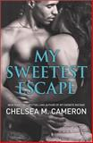 My Sweetest Escape, Chelsea M. Cameron, 0373778538