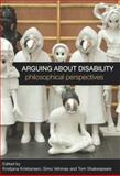 Arguing about Disability : Philosophical Perspectives, , 0415588537