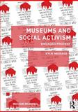 Museums and Social Activism : Engaged Protest, Message, Kylie, 0415658535