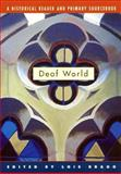 Deaf World : A Historical Reader and Primary Sourcebook, , 0814798535