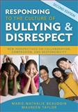 Responding to the Culture of Bullying and Disrespect : New Perspectives on Collaboration, Compassion, and Responsibility, , 1412968534