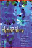 Chains of Opportunity : The University of Akron and the Emergence of the Polymer Age, 1909-2007, Bowles, Mark D., 1931968535