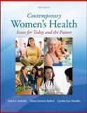Contemporary Women's Health : Issues for Today and the Future, Kolander, Cheryl and Ballard, Danny, 007802854X