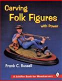 Carving Folk Figures with Power, Frank C. Russell, 0887408540