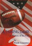 A Passing Game : A History of the CFL, Cosentino, Frank, 0921368542