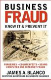 Business Fraud : Know It and Prevent It, Blanco, James A., 0966608542