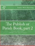 The Publish or Perish Book, Part 2, Anne-Wil Harzing, 0980848547