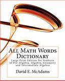All Math Words Dictionary, David McAdams, 1456418548