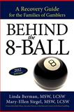 Behind The 8-Ball, Linda Berman M. S.W. and Mary-Ellen Siegel M. S.W., 1462048544