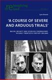 A Course of Severe and Arduous Trials : Bacon, Beckett and Spurious Freemasonry in Early Twentieth-Century Ireland, Brunet, Lynn, 3039118544