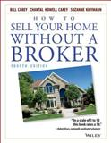 How to Sell Your Home Without a Broker, Bill Carey and Chantal  Howell Carey, 0471668540