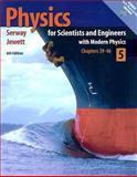 Physics for Scientists and Engineers with Modern Physics Vol. 5 : Chapters 39-46, Serway, Raymond A. and Jewett, John W., Jr., 0534408540