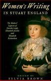 Women's Writing in Stuart England, Sylvia Brown, 0750918543