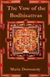 The Vow of the Bodhisattvas, Dormandy, Maria, 1411618548
