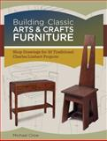 Building Classic Arts and Crafts Furniture, Michael Crow, 1440328544